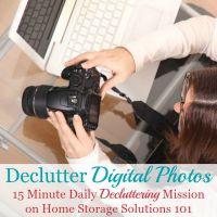 Declutter digital photos {15 minute mission}