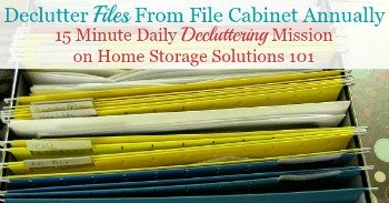 Declutter files from file cabinet annually
