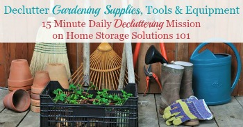 How to declutter gardening supplies, tools and equipment