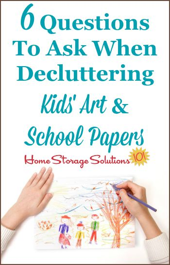 6 questions to ask when decluttering kids' art and school papers so you can decide what to keep versus to get rid of without stress or indecision {on Home Storage Solutions 101} #DeclutterKidsArt #PaperClutter #KidsOrganization