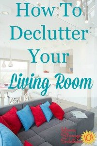 how to declutter living room organizing living room amp family room challenge 20018