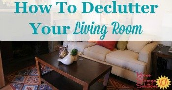 How to declutter your living room or family room