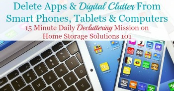 delete apps and digital clutter from smart phones, tablets and computers