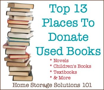 Top 13 places to donate used books {on Home Storage Solutions 101}