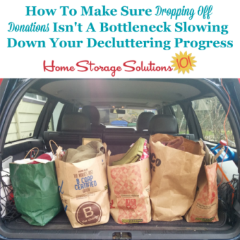 How to make sure dropping off donations isn't a bottleneck slowing down your decluttering progress