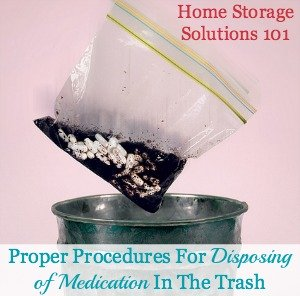Proper procedures for how to trash your prescription and OTC medications when disposing of unused or expired pills and blister packs {on Home Storage Solutions 101} - great information when you are decluttering!