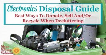 Electronics disposal guide: best ways to donate, sell and/or recycle when decluttering