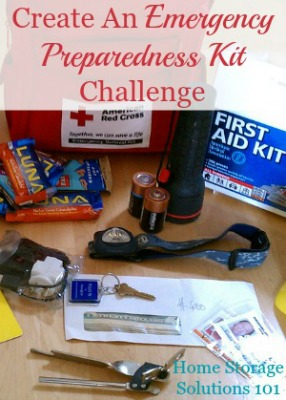 How to create an emergency preparedness kit for your family, plus other safety and emergency planning each household should do {part of the 52 Week Organized Home Challenge on Home Storage Solutions 101} #OrganizedHomeChallenge #EmergencyPreparedness #EmergencyPrep