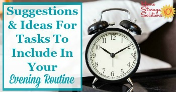 Suggestions and ideas for tasks to include in your evening routine