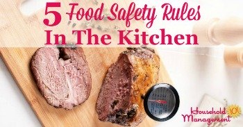 5 Food safety rules in the kitchen {on Household Management 101}