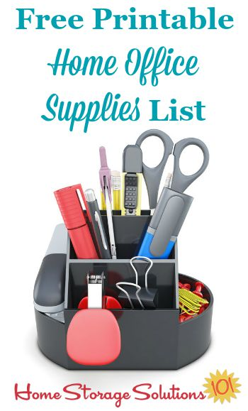 Free printable home office supplies list to make sure you've got everything you need at your fingertips for home paperwork and other general needs {on Home Storage Solutions 101} #HomeOfficeSupplies #OfficeSuppliesList #HomeOfficeIdeas