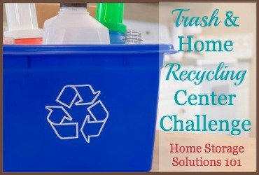 Trash & home recycling center challenge {part of the 52 Week Organized Home Challenge on Home Storage Solutions 101}