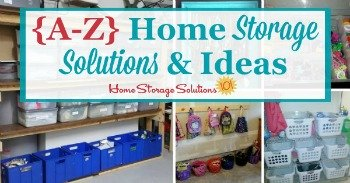 A to Z home storage solutions and ideas