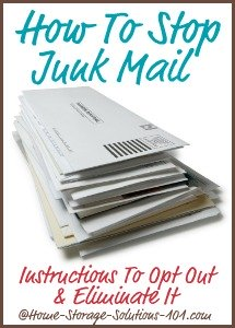If you're wondering how to stop junk mail, here are some simple to follow instructions for many common types, so you can opt out and eliminate as much of it as possible, for free. {on Home Storage Solutions 101}