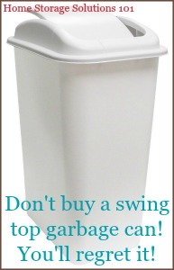 don't buy a swing top trash can, you'll regret it!