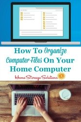 How to organize computer files on your home computer