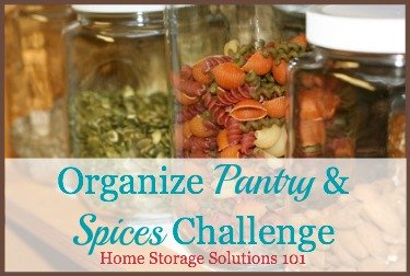 How to organize your pantry, spices and food storage areas {Part of the 52 Weeks to an Organized Home Challenge on Home Storage Solutions 101} #OrganizedHome #OrganizingTips #PantryOrganization