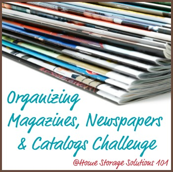 How to organize magazines, newspapers and catalogs in your home {Part of the 52 Week Organized Home Challenge on Home Storage Solutions 101}