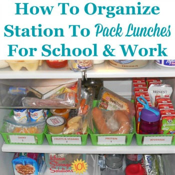 How to organize station to pack lunches for school and work