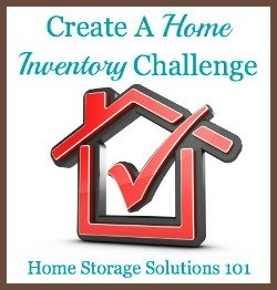 Create a personal home inventory challenge {part of the 52 Week Organized Home Challenge on Home Storage Solutions 101} #OrganizedHome #HomeInventory #HomeOrganization