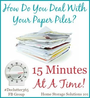 The system for dealing with your paper piles 15 minutes at a time to get the decluttered {on Home Storage Solutions 101}