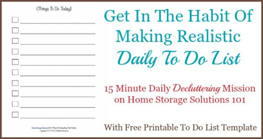 Get in the habit of making a realistic to do list