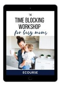 Time Blocking Workshop For Busy Moms
