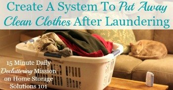 How to create a system for putting away clean laundry