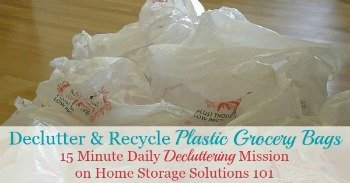 Declutter and recycle plastic grocery bags