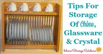 Tips for storage of china, glassware and crystal