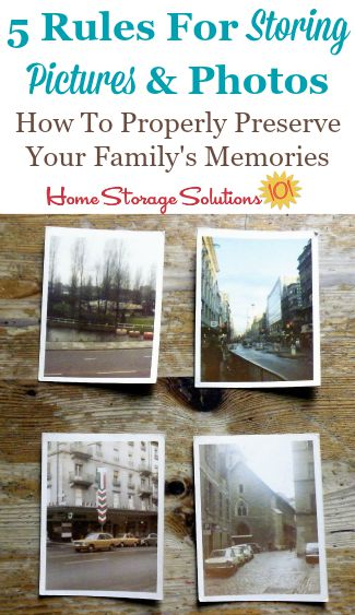 5 rules for storing pictures and photos to preserve your family's memories {on Home Storage Solutions 101} #PhotoStorage #StoringPhotos #StoringPictures
