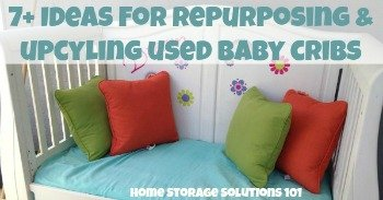 7+ ideas for repurposing and upcycling used baby cribs
