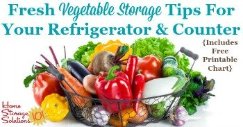 Fresh vegetable storage tips for your refrigerator and counter