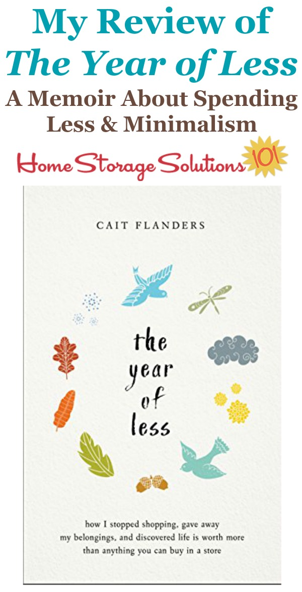 Here's my review of the book, The Year Of Less, which is a memoir about the author's year long journey to spend less, and get rid of excess in her life and home {on Home Storage Solutions 101} #DeclutteringBook #PersonalFinanceBook #BookReview