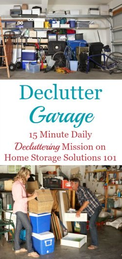 How to declutter your garage without making a bigger mess in the process, and without getting overwhelmed {on Home Storage Solutions 101}