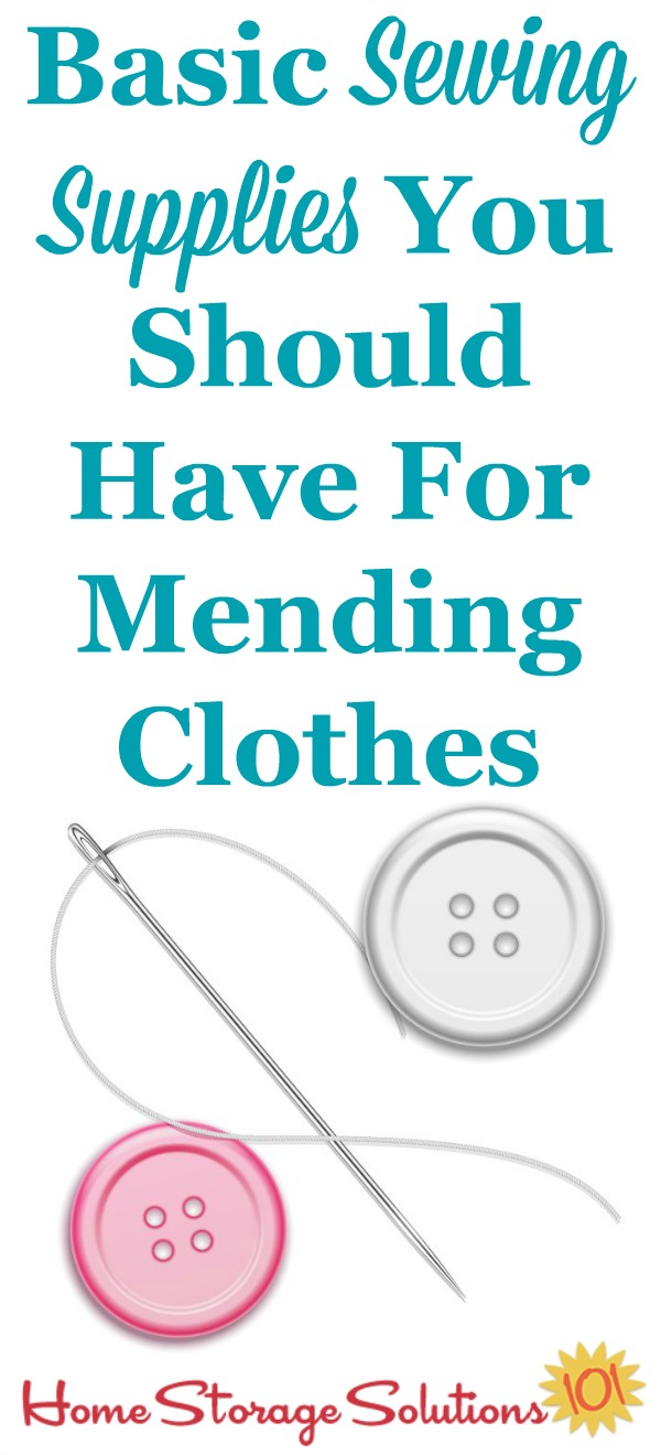 Basic sewing supplies you should have for mending clothes, to deal with the most common types of repairs {on Home Storage Solutions 101} #SewingKit #SewingSupplies #MendingClothes
