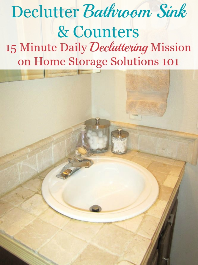 How to declutter your bathroom sink and counter, and then develop the daily habit to keep it that way {on Home Storage Solutions 101}