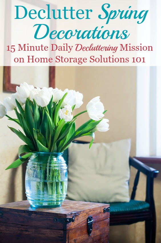 How and why to declutter spring decorations {one of the #Declutter365 missions on Home Storage Solutions 101}