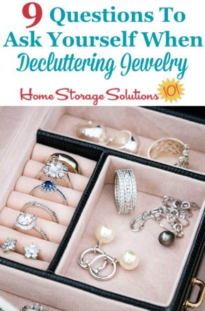 9 questions to ask yourself when decluttering jewelry {on Home Storage Solutions 101} #DeclutterJewelry #DeclutteringJewelry #DeclutteringTips
