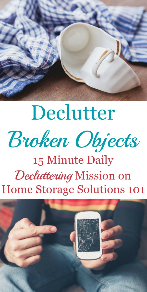 How to declutter broken objects around your home, which is an easy way to get rid of clutter, plus ideas for making an area to hold items that need mending for those things you actually are going to fix {on Home Storage Solutions 101}