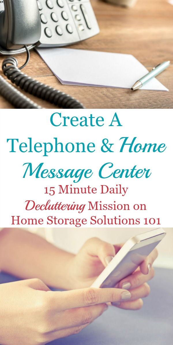 How and why to create a telephone and home message center in your home, plus lots of examples from readers to give you ideas {a #Declutter365 mission on Home Storage Solutions 101}