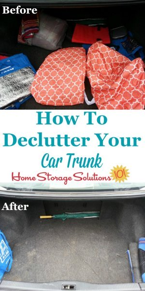 How to declutter your car trunk and then keep it that way, plus a list of items to store in your trunk from now on for convenience and emergencies {on Home Storage Solutions 101}