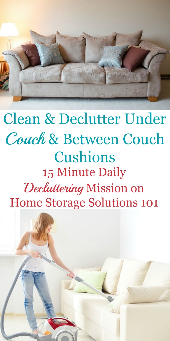 How to clean and declutter under the couch and in between the couch cushions {15 minute #Declutter365 mission from Home Storage Solutions 101}