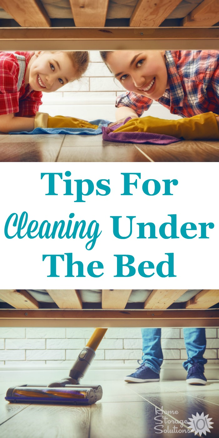 Tips for cleaning under the bed when decluttering, including best ways to get rid of dust under there {on Home Storage Solutions 101}