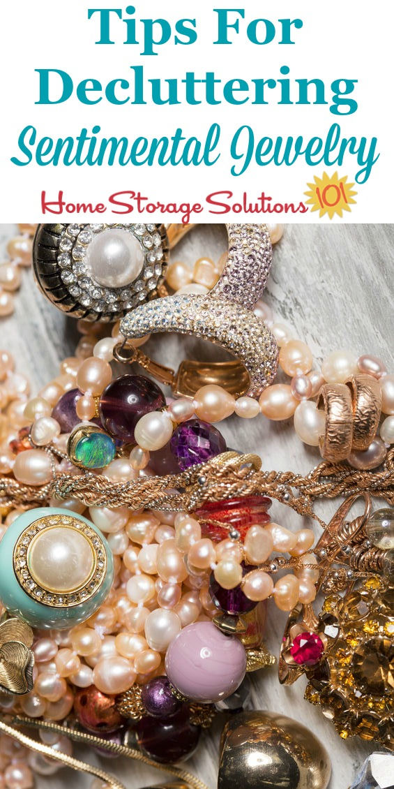 Tips for decluttering sentimental jewelry, so you can keep only items you have room for and bring you good memories and let go of the rest {on Home Storage Solutions 101}