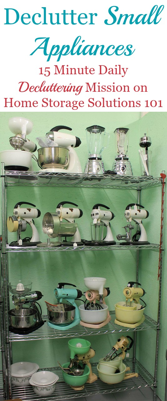 How to declutter small appliances - Important thing consider decluttering ...