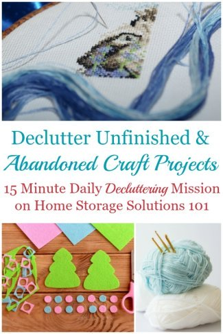 How and why to declutter abandoned and unfinished craft projects, including discussion of the emotions holding you back from getting rid of this clutter and ideas for what to do with these projects once you've decided to get them out of your home. {a #Declutter365 mission on Home Storage Solutions 101} #DeclutterCrafts #CraftClutter