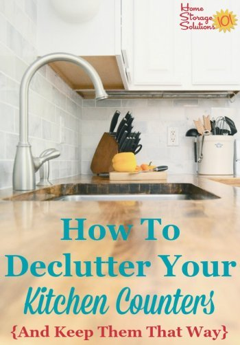 How to declutter kitchen counters and keep them that way (at least most of the time!) with habits {on Home Storage Solutions 101}