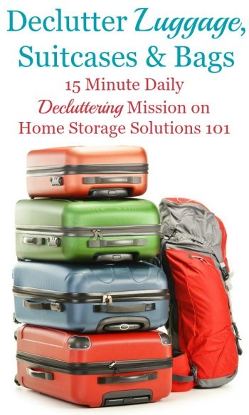 How to #declutter luggage, suitcases and bags, including criteria to consider plus ideas of what to do with old luggage, and how to store the suitcases you do keep {on Home Storage Solutions 101} #Decluttering #Declutter365