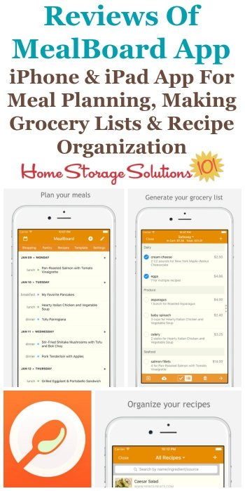 Several reviews of the MealBoard app, available for iPhone and iPad, which helps with meal planning, grocery list making, recipe organization and also pantry inventories {on Home Storage Solutions 101}